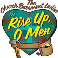 Church Basement Ladies in Rise Up, O Men